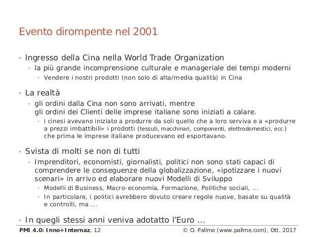• lngresso della Cina nella World Trade Organization • la più grande incomprensione culturale e manageriale dei tempi mode...