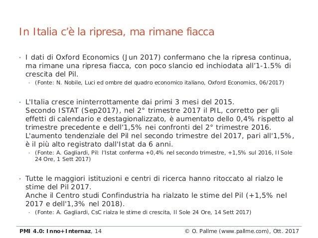 • I dati di Oxford Economics (Jun 2017) confermano che la ripresa continua, ma rimane una ripresa fiacca, con poco slancio...