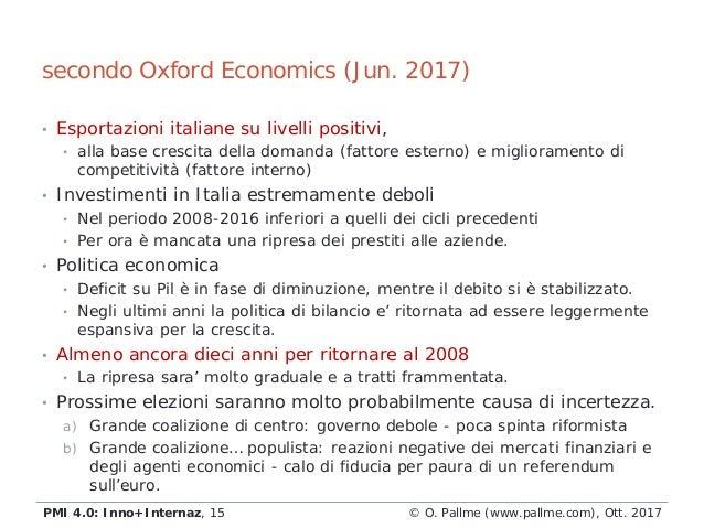 • Esportazioni italiane su livelli positivi, • alla base crescita della domanda (fattore esterno) e miglioramento di compe...