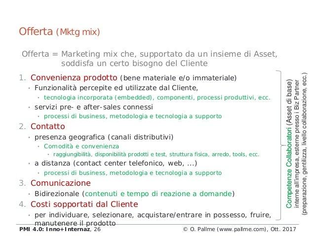 1. Convenienza prodotto (bene materiale e/o immateriale) • Funzionalità percepite ed utilizzate dal Cliente, • tecnologia ...