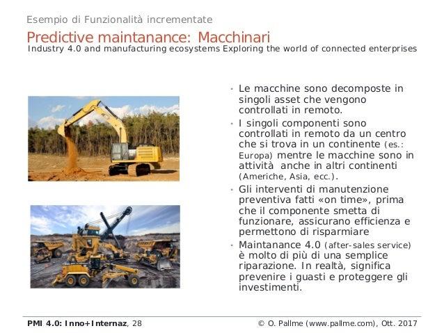Predictive maintanance: Macchinari © O. Pallme (www.pallme.com), Ott. 2017PMI 4.0: Inno+Internaz, 28 Industry 4.0 and manu...
