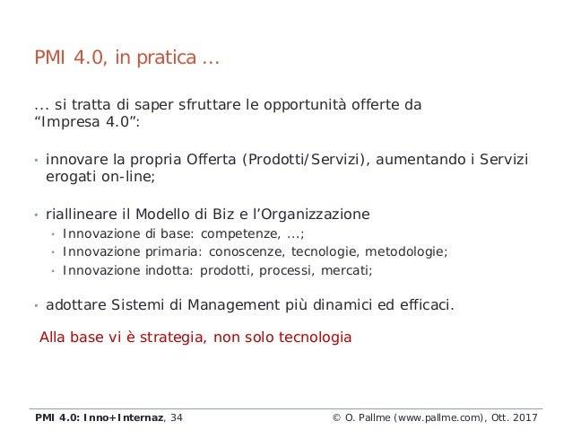 """... si tratta di saper sfruttare le opportunità offerte da """"Impresa 4.0"""": • innovare la propria Offerta (Prodotti/Servizi)..."""