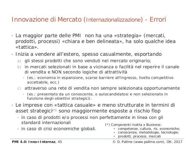 • La maggior parte delle PMI non ha una «strategia» (mercati, prodotti, processi) «chiara e ben delineata», ha solo qualch...