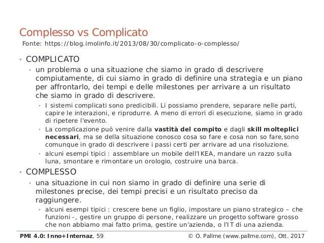 • COMPLICATO • un problema o una situazione che siamo in grado di descrivere compiutamente, di cui siamo in grado di defin...