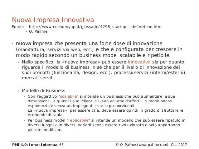 • nuova impresa che presenta una forte dose di innovazione (manifattura, servizi via web, ecc.) e che è configurata per cr...