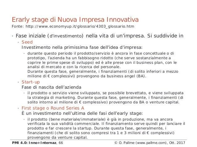 • Fase iniziale (d'investimento) nella vita di un'impresa. Si suddivide in • Seed Investimento nella primissima fase dell'...