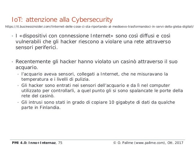 • I «dispositivi con connessione Internet» sono così diffusi e così vulnerabili che gli hacker riescono a violare una rete...