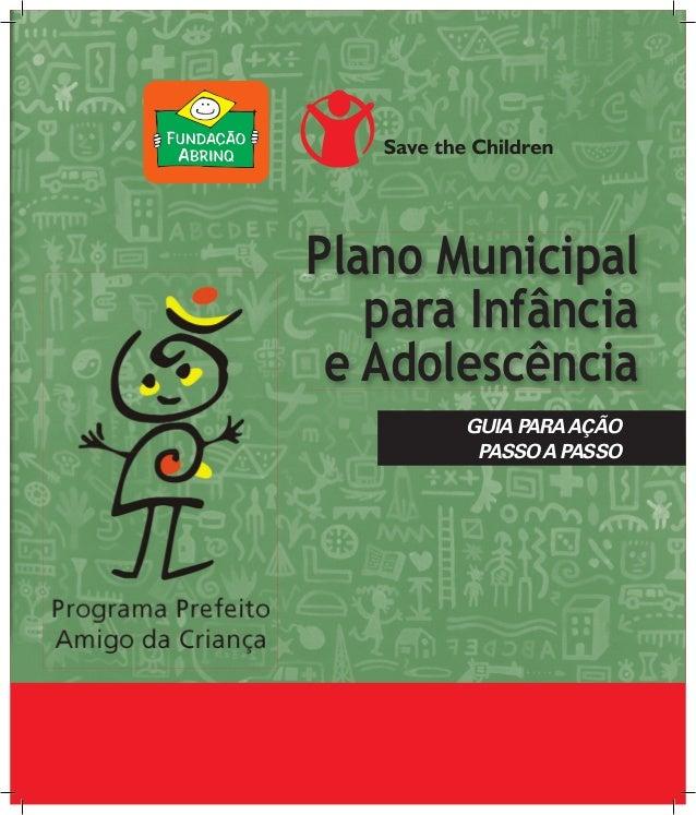 Plano Municipal para Infância e Adolescência GUIA PARAAÇÃO PASSOA PASSO