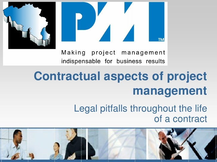 Contractual aspects of project                management      Legal pitfalls throughout the life                          ...