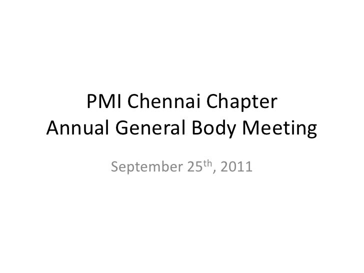 PMI Chennai ChapterAnnual General Body Meeting<br />September 25th, 2011<br />