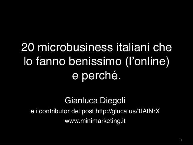 """20 microbusiness italiani che lo fanno benissimo (l'online) e perché. """" Gianluca Diegoli"""" e i contributor del post http:/..."""