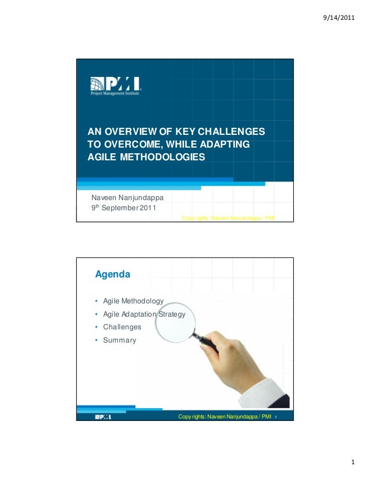 9/14/2011AN OVERVIEW OF KEY CHALLENGESTO OVERCOME, WHILE ADAPTINGAGILE METHODOLOGIESNaveen Nanjundappa9th September 2011  ...