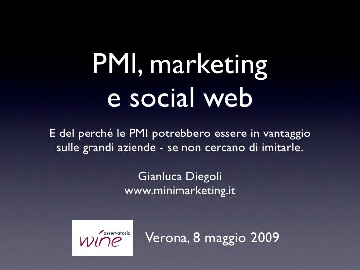 PMI, marketing          e social web E del perché le PMI potrebbero essere in vantaggio  sulle grandi aziende - se non cer...