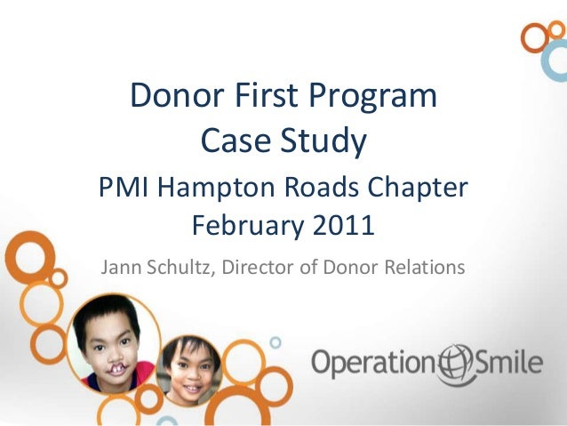 Donor First Program Case Study Jann Schultz, Director of Donor Relations PMI Hampton Roads Chapter February 2011