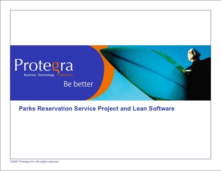 Parks Reservation Service Project and Lean Software©2007 Protegra Inc. All rights reserved.