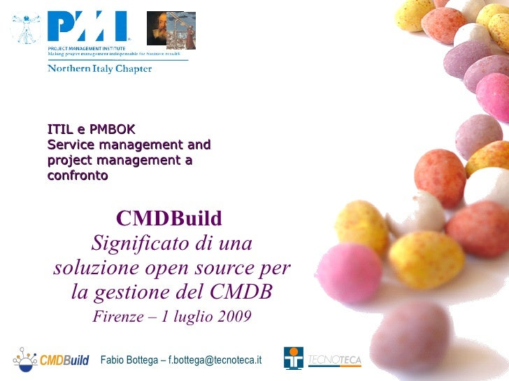 ITIL e PMBOK Service management and project management a confronto          CMDBuild     Significato di una soluzione open...