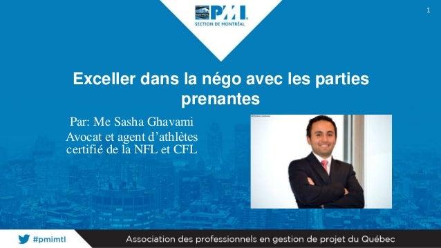 Par: Me Sasha Ghavami Avocat et agent d'athlètes certifié de la NFL et CFL 1 Exceller dans la négo avec les parties prenan...