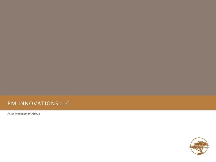 PM Innovations LLC<br />Asset Management Group<br />