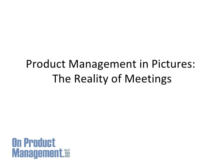 Product Management in Pictures:  The Reality of Meetings