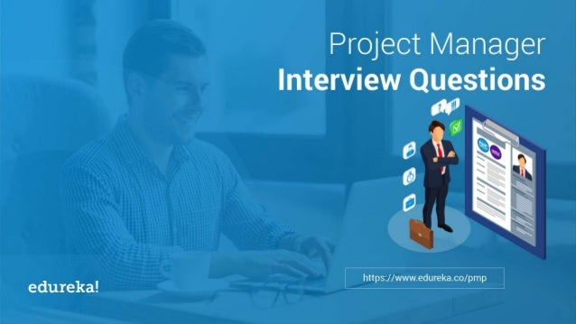 Top 30 Project Manager Interview Questions and Answers ...