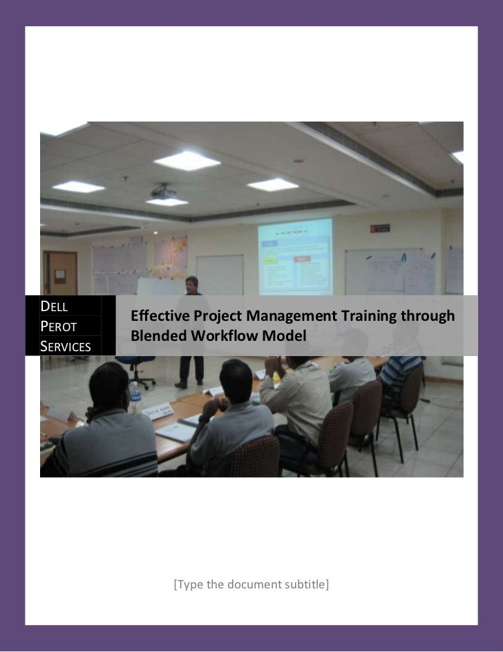 [Type the document subtitle]  center1876425Dell Perot ServicesEffective Project Management Training through Blended Workf...