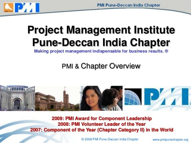Project Management Institute Pune-Deccan India Chapter Making project management indispensable for business results. ®  PM...