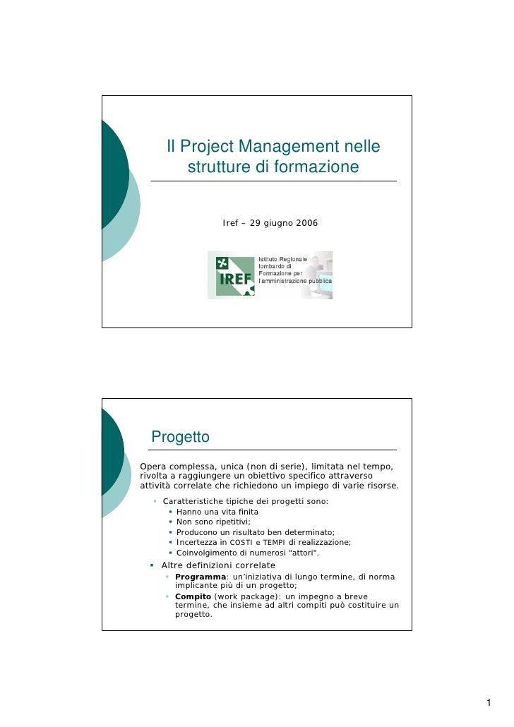 Il Project Management nelle           strutture di formazione                       Iref – 29 giugno 2006       Progetto O...