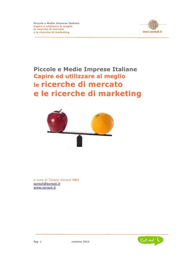 Piccole e Medie Imprese Italiane Capire e utilizzare al meglio le ricerche di mercato e le ricerche di marketing     Picco...