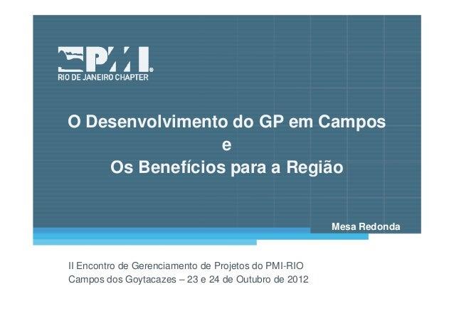 O Desenvolvimento do GP em Campos                 e    Os Benefícios para a Região                                        ...
