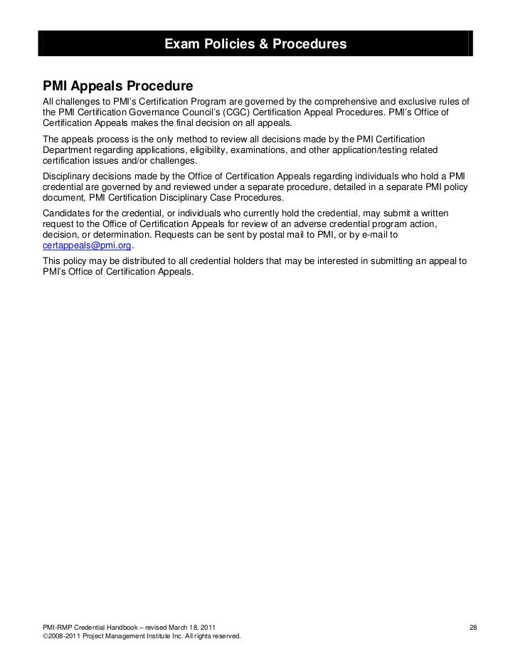 Exam Policies & ProceduresPMI Appeals ProcedureAll challenges to PMI's Certification Program are governed by the comprehen...