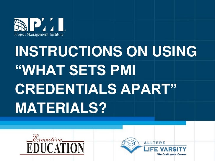 """INSTRUCTIONS ON USING """"WHAT SETS PMI CREDENTIALS APART"""" MATERIALS?<br />"""