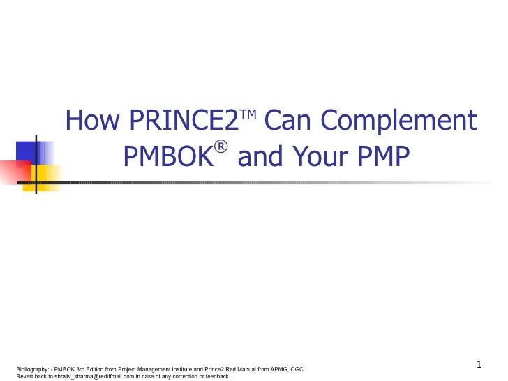 How PRINCE2 TM   Can Complement PMBOK ®  and Your PMP