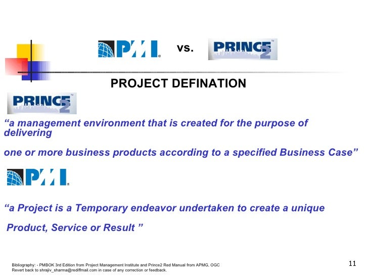"""PROJECT DEFINATION """" a management environment that is created for the purpose of delivering one or more business products ..."""