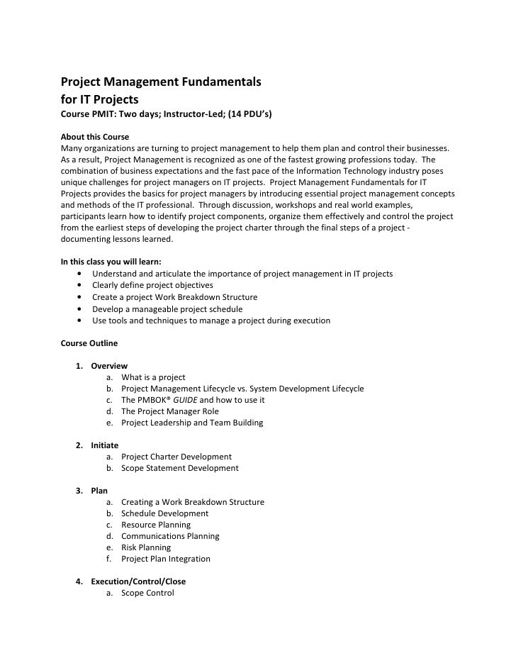 Project Management Fundamentalsfor IT ProjectsCourse PMIT: Two days; Instructor-Led; (14 PDU's)About this CourseMany organ...