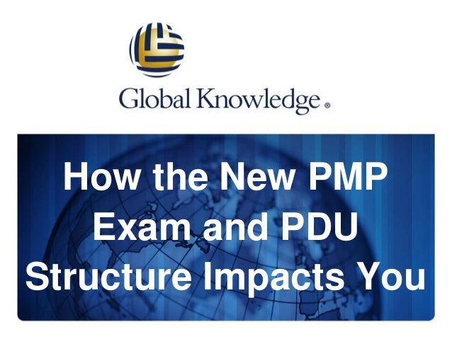 How the New PMP Exam and PDU Structure Impacts You