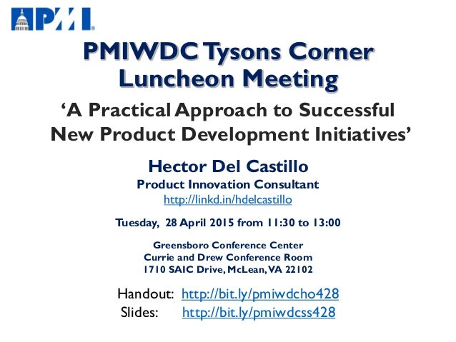 PMIWDCTysons Corner Luncheon Meeting 'A Practical Approach to Successful New Product Development Initiatives' Hector Del C...