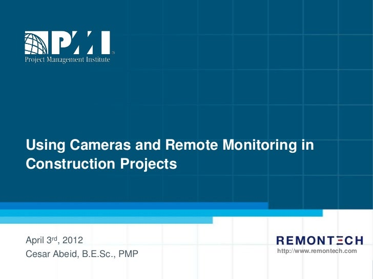 Using Cameras and Remote Monitoring inConstruction ProjectsApril 3rd, 2012                                 http://www.remo...
