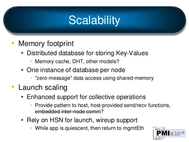Scalability • Memory footprint  Distributed database for storing Key-Values • Memory cache, DHT, other models?  One inst...
