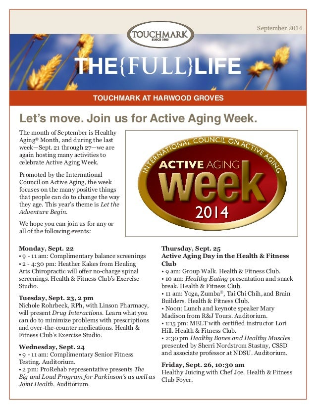 TOUCHMARK AT HARWOOD GROVES  THE{FULL}LIFE  September 2014  The month of September is Healthy Aging® Month, and during the...