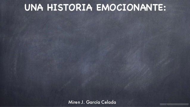 UNA HISTORIA EMOCIONANTE:  Miren J. García Celada
