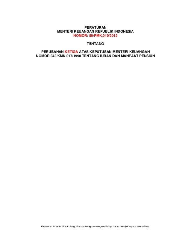 PERATURAN                 MENTERI KEUANGAN REPUBLIK INDONESIA                        NOMOR: 50/PMK.010/2012               ...