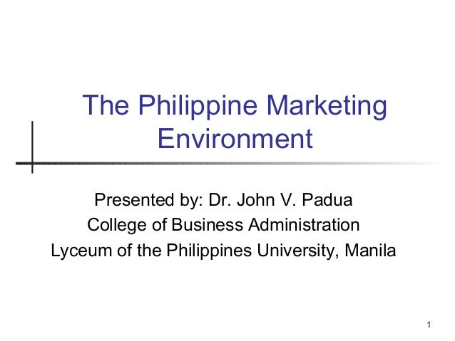 Presented by: Dr. John V. Padua College of Business Administration Lyceum of the Philippines University, Manila The Philip...