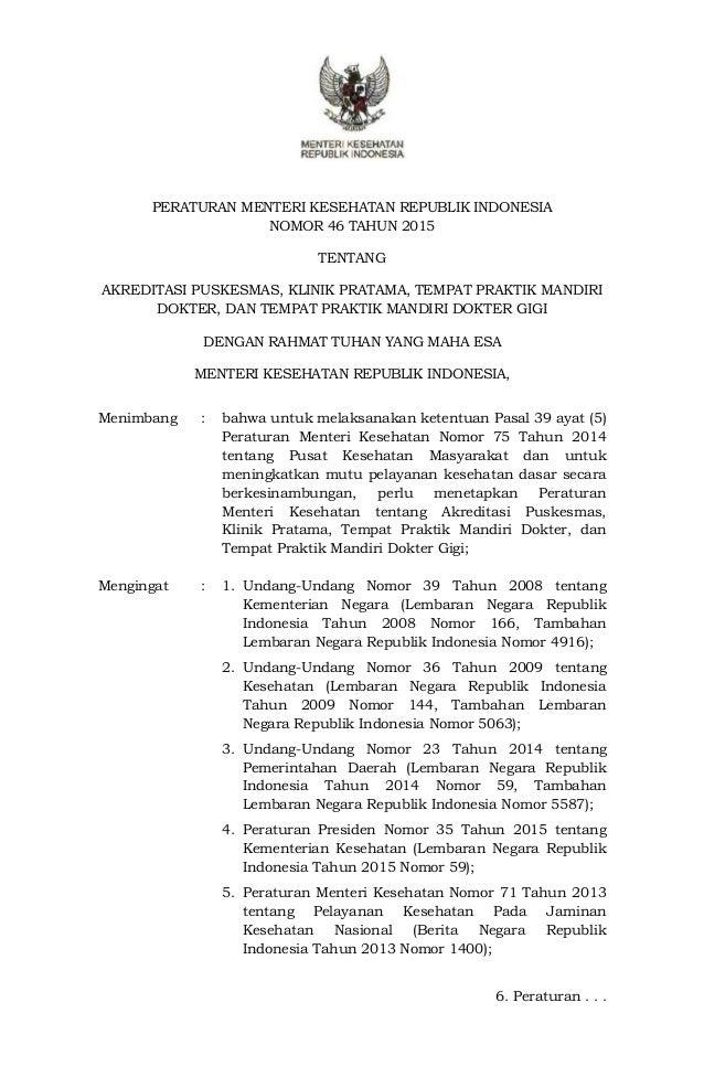 PERATURAN MENTERI KESEHATAN REPUBLIK INDONESIA NOMOR 46 TAHUN 2015 TENTANG AKREDITASI PUSKESMAS, KLINIK PRATAMA, TEMPAT PR...