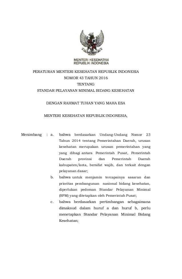 PERATURAN MENTERI KESEHATAN REPUBLIK INDONESIA NOMOR 43 TAHUN 2016 TENTANG STANDAR PELAYANAN MINIMAL BIDANG KESEHATAN DENG...