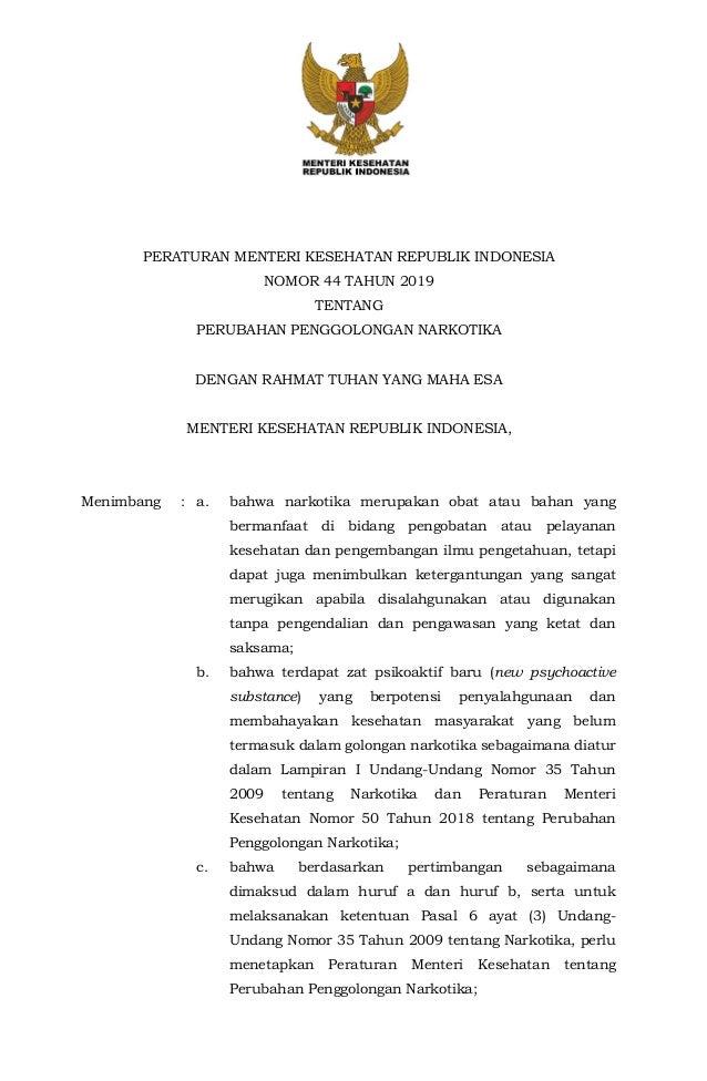PERATURAN MENTERI KESEHATAN REPUBLIK INDONESIA NOMOR 44 TAHUN 2019 TENTANG PERUBAHAN PENGGOLONGAN NARKOTIKA DENGAN RAHMAT ...