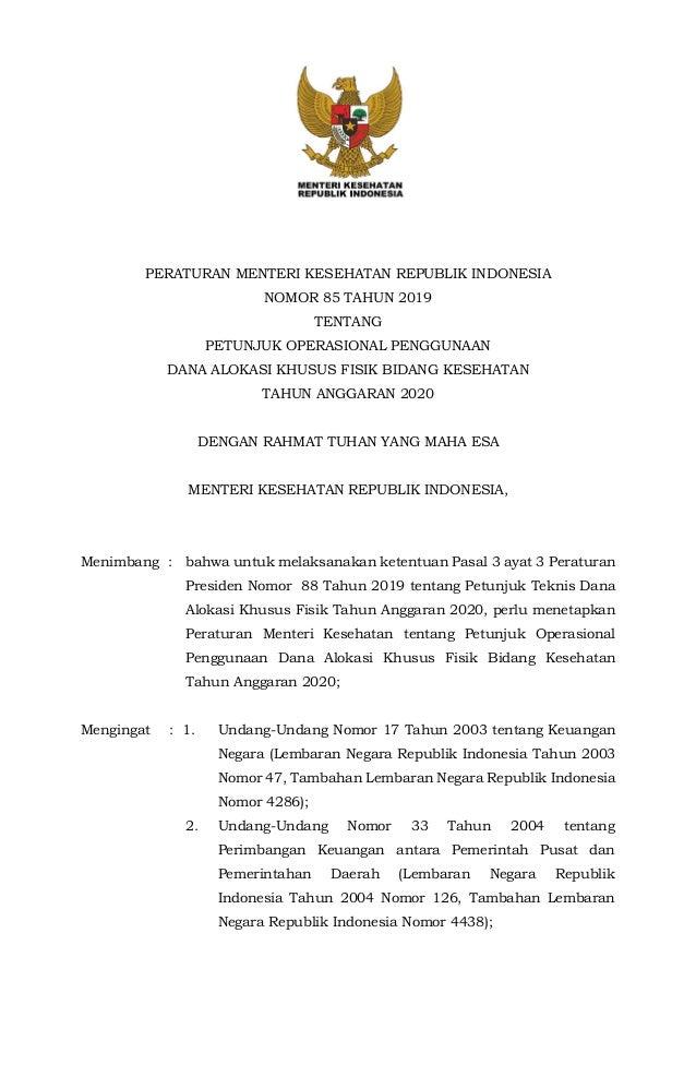 PERATURAN MENTERI KESEHATAN REPUBLIK INDONESIA NOMOR 85 TAHUN 2019 TENTANG PETUNJUK OPERASIONAL PENGGUNAAN DANA ALOKASI KH...