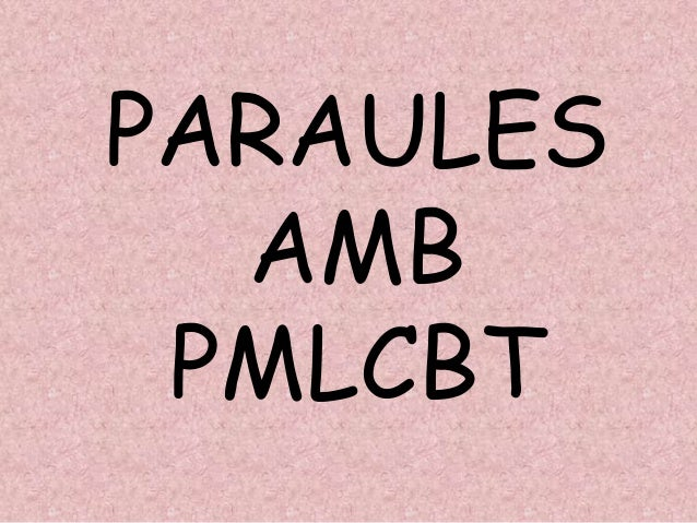 PARAULES AMB PMLCBT