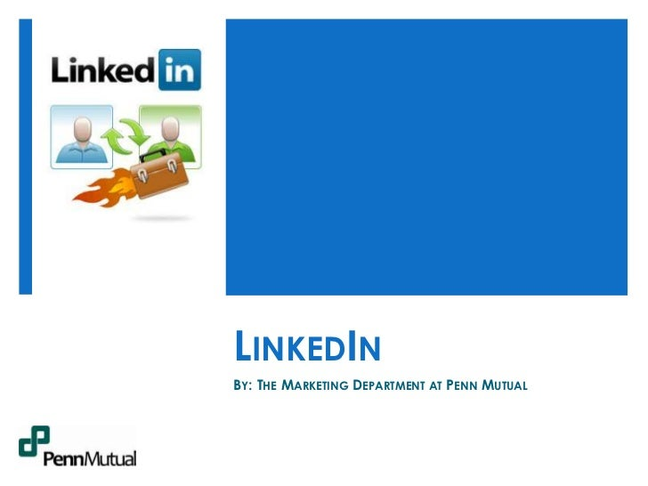 LinkedIn<br />By: The Marketing Department at Penn Mutual<br />