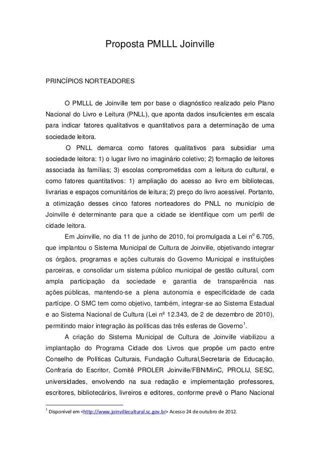 Proposta PMLLL JoinvillePRINCÍPIOS NORTEADORES           O PMLLL de Joinville tem por base o diagnóstico realizado pelo Pl...