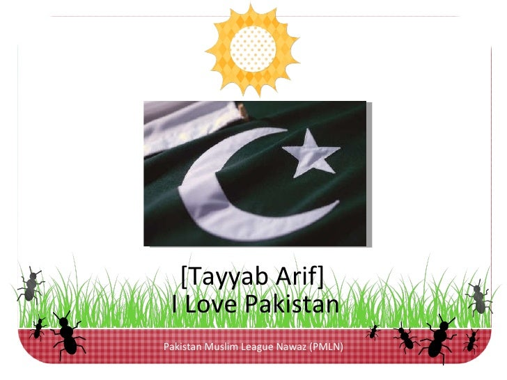 Pakistan Muslim League Nawaz (PMLN) [Tayyab Arif]  I Love Pakistan